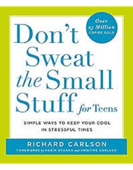 Don't sweat the Small Stuff for Teens.