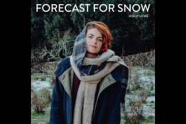 Forecast For Snow - Holly Lowe (Official Music Video)